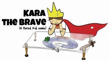 Kara the Brave